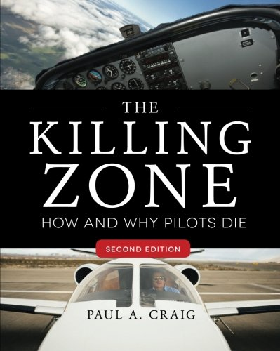 The Killing Zone, Second Edition: How & Why Pilots Die [Paul A. Craig] (Tapa Blanda)