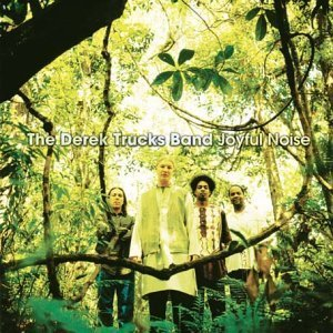 Derek Trucks Band Joyful Noise (Joyful Noise by Derek Trucks Band)
