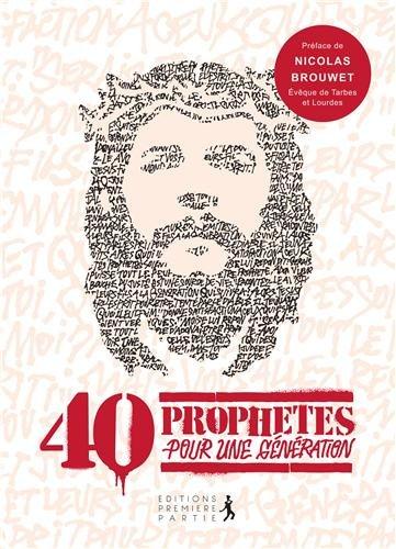 40 prophètes pour une génération Broché – 11 avril 2013 Editions Première Partie 2916539719 Religion Témoins