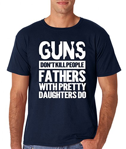 (AW Fashions Guns Don't Kill People Dad's with Pretty Daughters Do Premium Men's T-Shirt (Large, Navy))