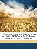 Historisch-Psychologische Untersuchungen Ãœber Den Ursprung und das Wesen der Menschlichen Seele Ãœberhaupt, Joseph Ennemoser, 114457191X