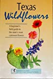 img - for Texas Wildflowers (Wildflower Series) book / textbook / text book