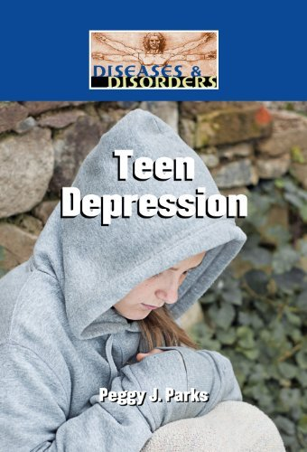 Teen Depression (Diseases and Disorders) by Peggy J. Parks (2012-11-07) pdf