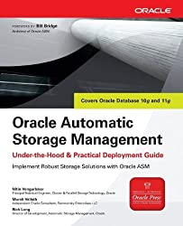 Oracle Automatic Storage Management: Under-the-Hood & Practical Deployment Guide: Under-the-hood and Practical Deployment Guide (Oracle Press) by Vengurlekar, Nitin, Vallath, Murali, Long, Rich (2007) Paperback