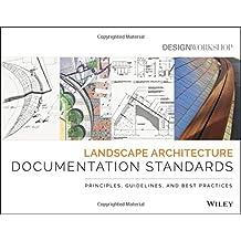 Landscape Architecture Documentation Standards: Principles, Guidelines, and Best Practices