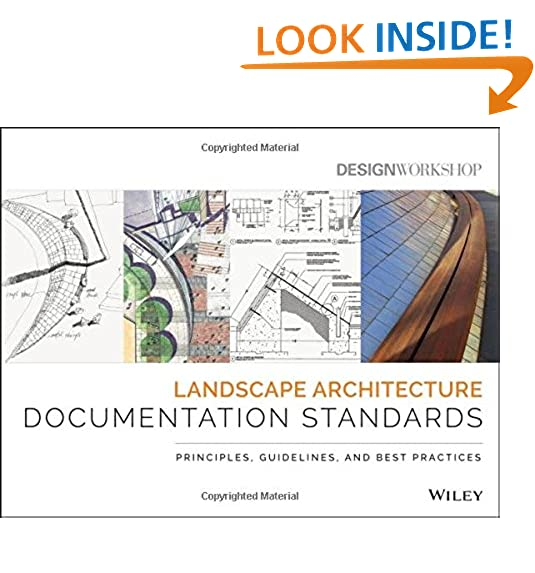 Landscape Architecture Documentation Standards: Principles, Guidelines, And  Best Practices. By Design Workshop