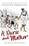 img - for A Nurse and Mother by Evelyn Prentis (2012-04-01) book / textbook / text book