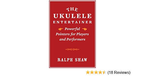 Amazon The Ukulele Entertainer Powerful Pointers For Players