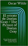 Image of El retrato de Dorian Gray / The Picture of Dorian Gray (Edición bilingüe: español - inglés / Bilingual Edition: Spanish - English) (Spanish Edition)