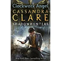 Clockwork Angel: Clockwork Angel - Book 1 (The Infernal Devices)