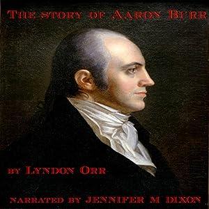 The Story of Aaron Burr Audiobook