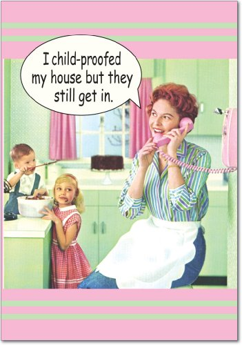"0102 'Child Proof' - Funny Mother's Day Greeting Card with 5"" x 7"" Envelope by NobleWorks"