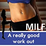 A Really Good Workout: The MILF Diaries | Diana Pout