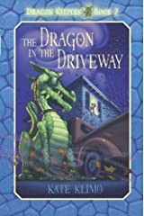 Dragon Keepers #2: The Dragon in the Driveway Kindle Edition