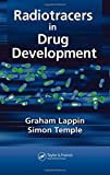 Radiotracers in Drug Development