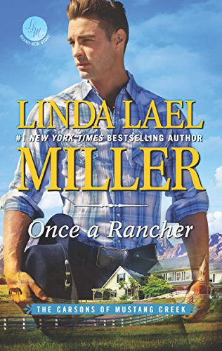 Once a Rancher (The Carsons of Mustang Creek) by [Miller, Linda Lael]
