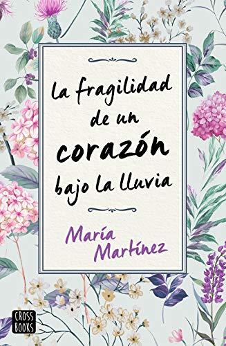 La fragilidad de un corazón bajo la lluvia (Crossbooks)(Español) Tapa blanda – 30 junio 2020