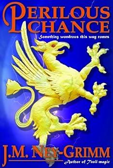 Perilous Chance by [Ney-Grimm, J.M.]