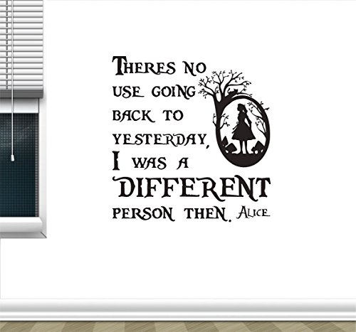 Alice In Wonderland Inspired I Was A Different Person Then Vinyl Wall Decal Sticker ()