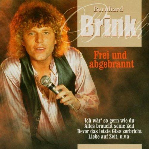 Bernhard Brink - Frei Und Abgebrannt By Bernhard Brink - Zortam Music