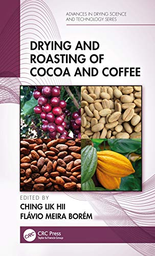 Drying and Roasting of Cocoa and Coffee (Advances in Drying Science and Technology)