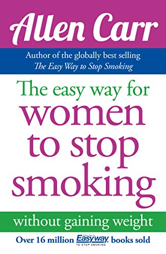 Allen Carr's Easy Way for Women to Stop Smoking (Best Method To Stop Smoking)