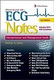 ECG NOTES INTERPRETATION & MGMT GUIDE 3E
