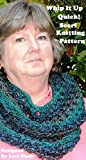 Whip It Up Quick Scarf Knitting Pattern
