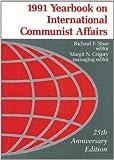Yearbook on International Communist Affairs, 1991, Richard F. Staar, 0817991611