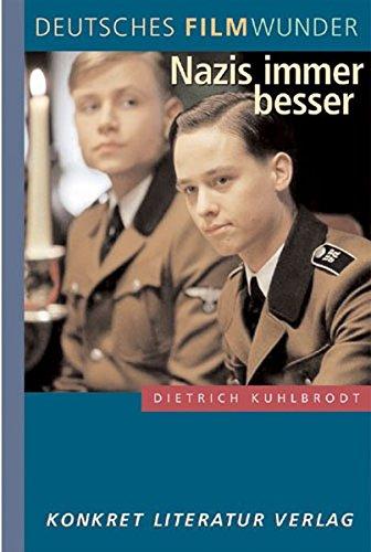Deutsches Filmwunder: Nazis immer besser