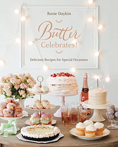 Butter Celebrates!: Delicious Recipes for Special -