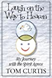 Laugh on the Way to Heaven, Tom Curtis, 1596635614