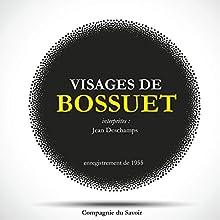 Visages de Bossuet Performance Auteur(s) : Jacques-Bénigne Bossuet Narrateur(s) : Jean Deschamps