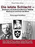 Die letzte Schlacht - Eifelfront - und Ardennnenoffensive 1944/45: Rückzug an und hinter den Rhein