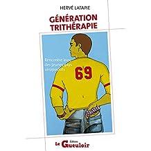 Génération Trithérapie: Rencontre avec des jeunes gays séropositifs (French Edition)