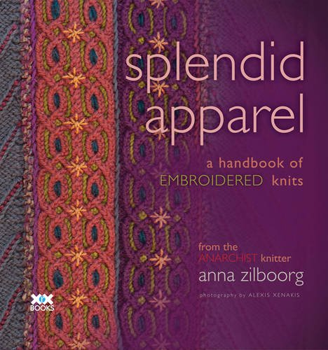 (Splendid Apparel: A Handbook of Embroidered Knits)