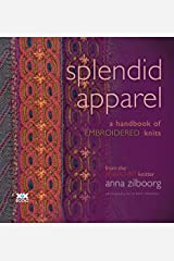 Splendid Apparel: A Handbook of Embroidered Knits Paperback
