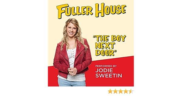 amazon com the boy next door from fuller house jodie sweetin mp3 downloads