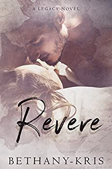 Revere: A Legacy Novel (Cross + Catherine Book 2) by [Bethany-Kris]