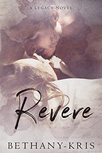 Revere: A Legacy Novel by Bethany-Kris