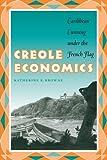 Creole Economics, Katherine E. Browne, 0292705816