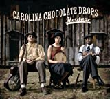 Heritage by Carolina Chocolate Drops (2007-11-27)