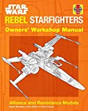 img - for Star Wars: Rebel Starfighters: Owners' Workshop Manual book / textbook / text book