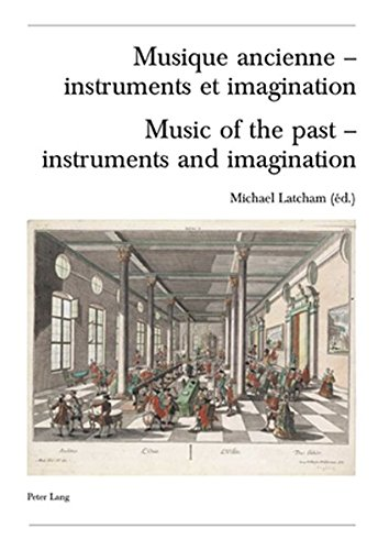 Musique ancienne – instruments et imagination- Music of the past – instruments and imagination: Actes des Rencontres Internationales harmoniques ... Suisse de Musicologie. Série II, Band 46) (Englisch) Taschenbuch – 8. März 2006 Michael Latcham Peter Lang