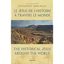JÉSUS DE L'HISTOIRE À TRAVERS LE MONDE (LE)
