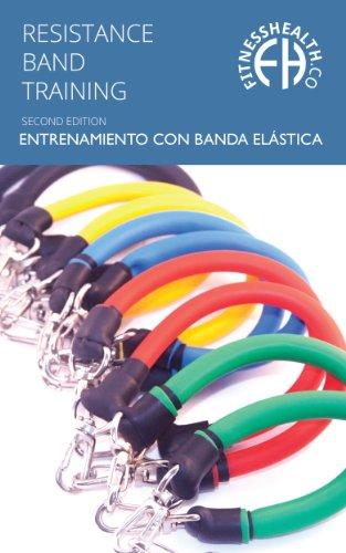 Libro de Instrucción para Entrenamiento con Banda Elástica: Segunda edición con más de 70 ejercicios, para un...