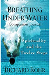 Breathing Under Water Companion Journal: Spirituality and the Twelve Steps Journal