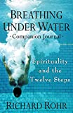 Download Breathing Under Water Companion Journal: Spirituality and the Twelve Steps in PDF ePUB Free Online