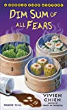 Dim Sum of All Fears: A Noodle Shop Mystery