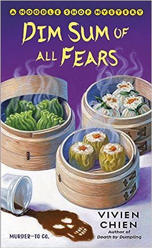 Amazon.com: Dim Sum of All Fears: A Noodle Shop Mystery (A Noodle Shop  Mystery, 2) (9781250129178): Chien, Vivien: Books